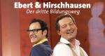Ebert & Hirschhausen: Der dritte Bildungsweg