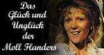 Das Glück und Unglück der Moll Flanders