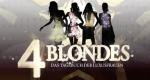 4 Blondes - Das Leben der Luxusfrauen