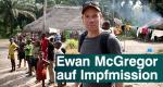Ewan McGregor auf Impfmission