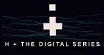 H+: The Digital Series