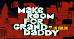 Make Room for Granddaddy