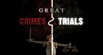 Great Crimes & Trials