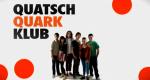 Quatsch Quark Klub