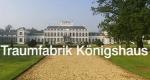 Traumfabrik Königshaus
