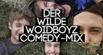 Der wilde Woidboyz Comedy Mix