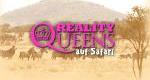 Reality Queens auf Safari