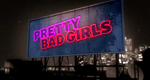 Pretty Bad Girls