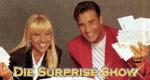 Die Surprise-Show