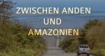 Zwischen Anden und Amazonien