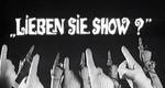 Lieben Sie Show?