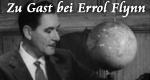 Zu Gast bei Errol Flynn