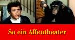 So ein Affentheater