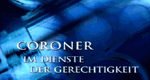 Coroner - Im Dienst der Gerechtigkeit