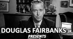 Douglas Fairbanks, Jr., Presents