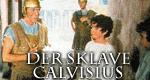 Der Sklave Calvisius