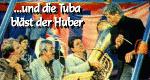 ...und die Tuba bläst der Huber