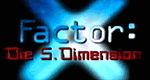 X-Factor: Die fünfte Dimension
