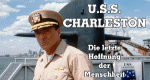 U.S.S. Charleston - Die letzte Hoffnung der Menschheit