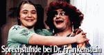 Sprechstunde bei Dr. Frankenstein