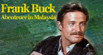 Frank Buck - Abenteuer in Malaysia
