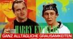 Harry Enfields ganz alltägliche Grausamkeiten