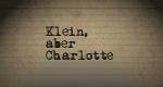 Klein, aber Charlotte