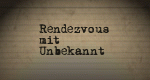 Rendezvous mit Unbekannt