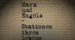 Marx und Engels - Stationen ihres Lebens