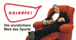 Kalkofe! Die wunderbare Welt des Sports