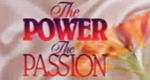 The Power, The Passion